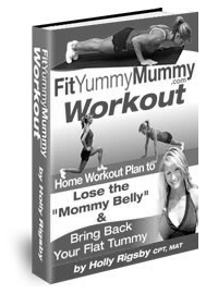 Fit Yummy Mummy - Lose the Mommy Belly